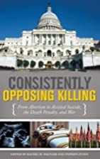 Consistently opposing killing : from…