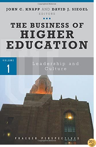 The Business of Higher Education [3 volumes] (Praeger Perspectives)