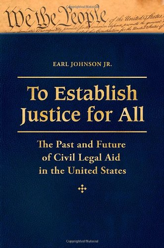 to-establish-justice-for-all-3-volumes-the-past-and-future-of-civil-legal-aid-in-the-united-states