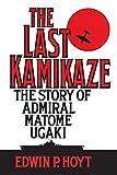 Hoyt, Edwin P: The Last Kamikaze: The Story of Admiral Matome Ugaki
