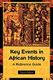 Falola, Toyin: Key Events in African History: A Reference Guide
