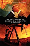 Falola, Toyin: The Politics of the Global Oil Industry: An Introduction