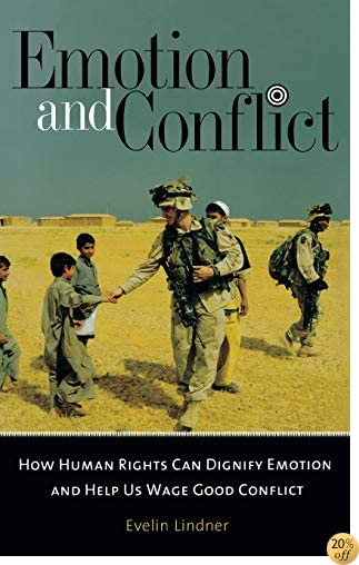 Emotion and Conflict: How Human Rights Can Dignify Emotion and Help Us Wage Good Conflict (Contemporary Psychology (Hardcover))