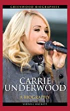 Carrie Underwood: A Biography (Greenwood…
