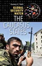 Global Security Watch - The Caucasus States…