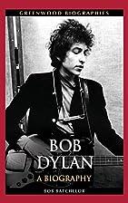 Bob Dylan: A Biography (Greenwood…