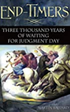 End-Timers: Three Thousand Years of Waiting…