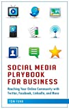 Funk, Tom: Social Media Playbook for Business: Reaching Your Online Community with Twitter, Facebook, LinkedIn, and More