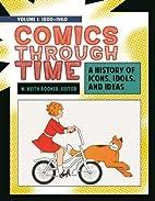 Comics through Time [4 volumes]: A History…
