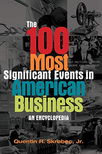 the-100-most-significant-events-in-american-business-an-encyclopedia