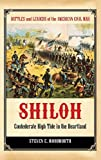 Woodworth, Steven E.: Shiloh: Confederate High Tide in the Heartland (Battles and Leaders of the American Civil War)