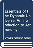 Snow, Theodore Peck: Essentials of the Dynamic Universe: An Introduction to Astronomy