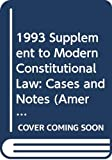 Rotunda, Ronald D.: 1993 Supplement to Modern Constitutional Law: Cases and Notes (American Casebook Series)