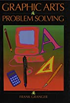 Graphic Arts Problem Solving : by Frank…