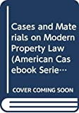 Bruce, Jon W.: Cases and Materials on Modern Property Law (American Casebook Series)