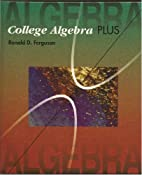 College Algebra Plus by Ronald D. Ferguson