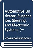 Lahue, Kalton C.: Automotive Undercar: Suspension, Steering, and Electronic Systems