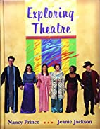 Exploring Theatre by McGraw-Hill