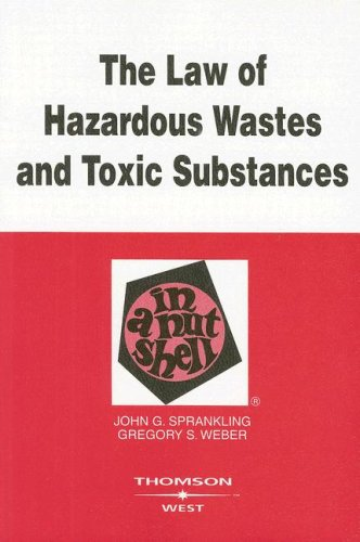 the-law-of-hazardous-wastes-and-toxic-substances-in-a-nutshell-nutshells