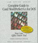 complete-guide-corel-wordperfect-6x-for-dos-your-law-office-power-tool-law-office-series