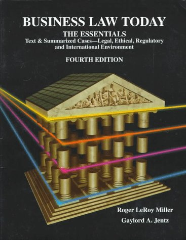 business-law-today-the-essentials-text-summarized-cases-legal-ethical-regulatory-and-international-environment