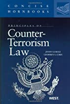 Principles of counter-terrorism law by Jimmy…