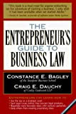 Bagley, Constance E.: The Entrepreneur&#39;s Guide to Business Law