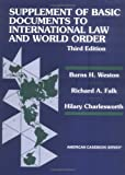 Weston, Burns H: Supplement of Basic Documents to International Law and World Order: A Problem-Oriented Coursebook