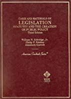 Legislation: Statutes and the Creation of…