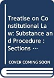 Rotunda, Ronald D.: Treatise on Constitutional Law: Substance and Procedure : Sections 1.1 to 8.5