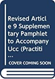 White, James J.: Revised Article 9 Supplementary Pamphlet to Accompany Ucc (Practitioner Treatise Series)