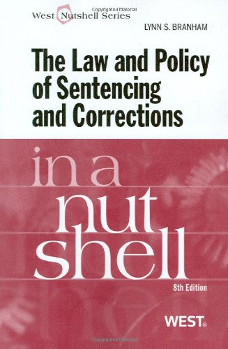 the-law-and-policy-of-sentencing-and-corrections-in-a-nutshell-8th-west-nutshell-series