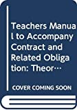 Robert S. Summers: Contract and Related Obligation: Theory, Doctrine, and Practice, 4th Ed. (Teacher's Manual) (American Casebook Series)