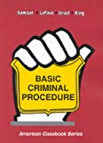 Kamisar, Yale: Basic Criminal Procedure: Cases, Coments and Questions