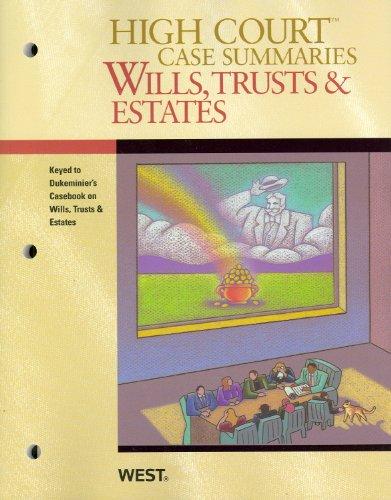 high-court-case-summaries-on-wills-trusts-and-estates-keyed-to-dukeminier-8th