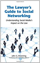 The Lawyer's Guide to Social Networking:…