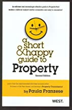 A Short and Happy Guide to Property (Short…