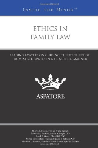 ethics-in-family-law-leading-lawyers-on-guiding-clients-through-domestic-disputes-in-a-principled-manner-inside-the-minds