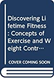 Dintiman, George B.: Discovering Lifetime Fitness: Concepts of Exercise and Weight Control