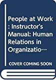 Timm, Paul R.: People at Work: Human Relations in Organizations: Instructor's Manual