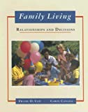 Cox, Frank D.: Family Living: Relationships and Decisions