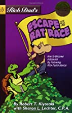 Rich Dad's Escape from the Rat Race:…