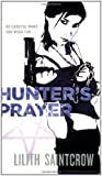 Saintcrow, Lilith: Hunter's Prayer (Jill Kismet, Hunter, Book 2)