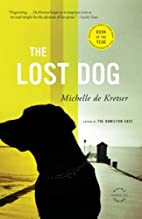 The Lost Dog: A Novel by Michelle de Kretser