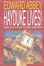 Hayduke Lives!: A Novel by Edward Abbey