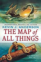 The Map of All Things by Kevin J. Anderson
