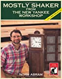 Abram, Norm: Mostly Shaker from the New Yankee Workshop