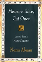 Measure Twice, Cut Once: Lessons from a…