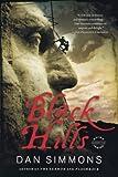 Simmons, Dan: Black Hills: A Novel