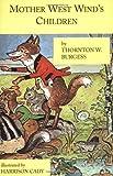 Burgess, Thornton W: Mother West Wind's Children